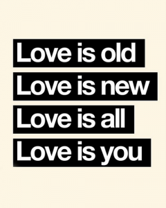 love_is_old_love_is_new_love_is_all_love_is_you
